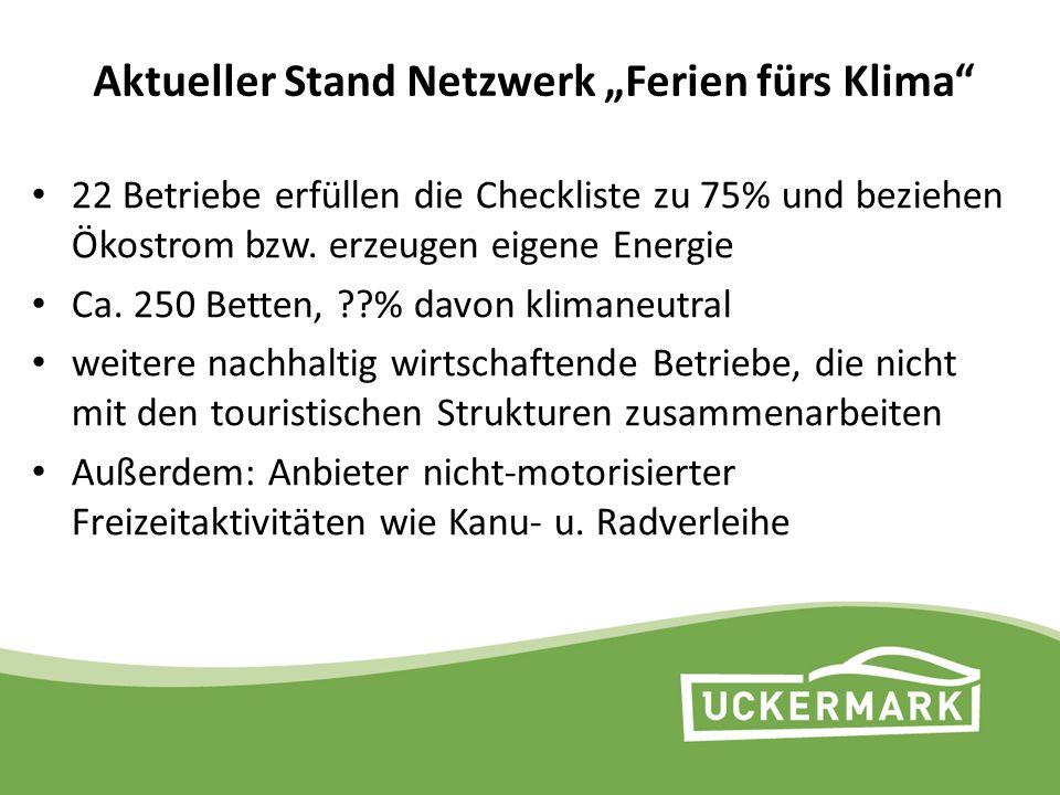 """Aktueller Stand Netzwerk """"Ferien fürs Klima"""" 22 Betriebe erfüllen die Checkliste zu 75% und beziehen Ökostrom bzw. erzeugen eigene Energie Ca. 250 Bet"""