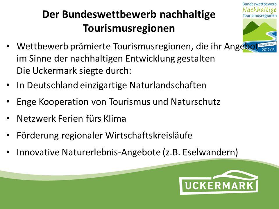 Der Bundeswettbewerb nachhaltige Tourismusregionen Wettbewerb prämierte Tourismusregionen, die ihr Angebot im Sinne der nachhaltigen Entwicklung gesta