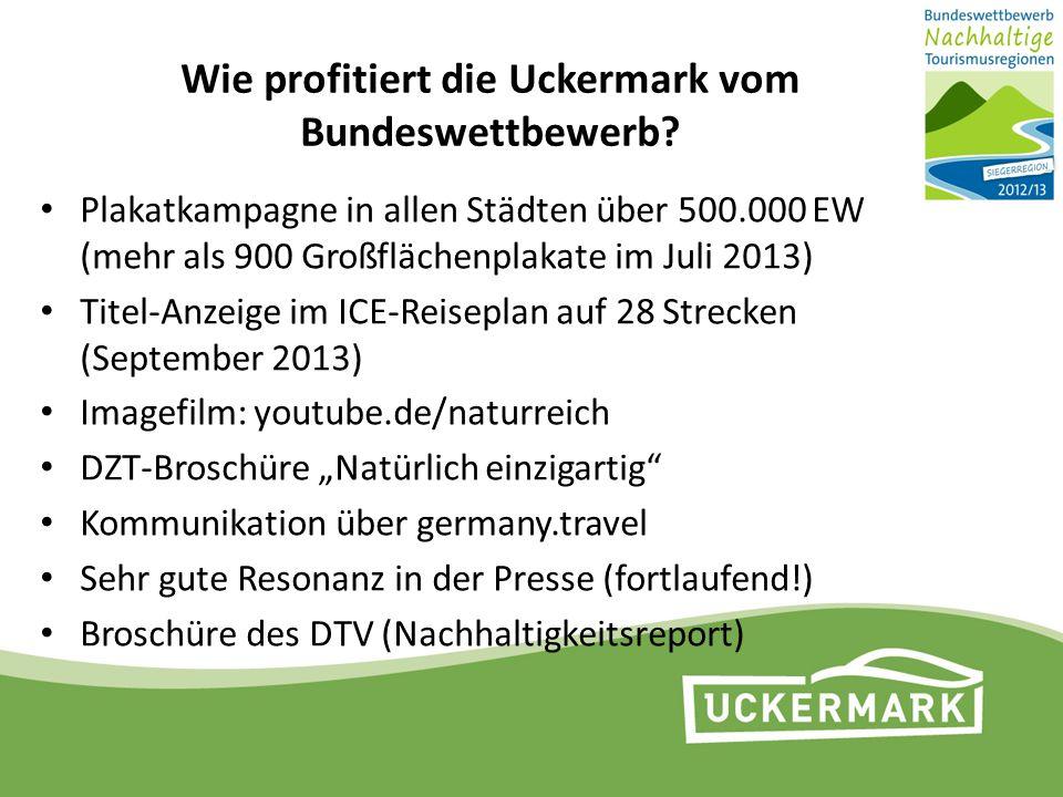 Wie profitiert die Uckermark vom Bundeswettbewerb? Plakatkampagne in allen Städten über 500.000 EW (mehr als 900 Großflächenplakate im Juli 2013) Tite