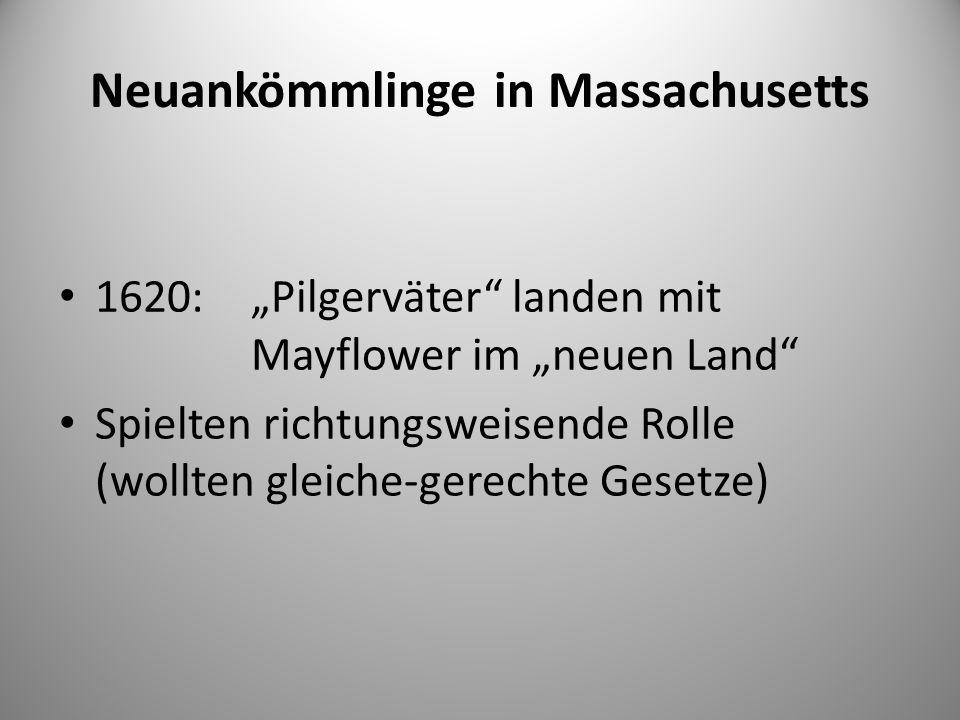 """Neuankömmlinge in Massachusetts 1620:""""Pilgerväter landen mit Mayflower im """"neuen Land Spielten richtungsweisende Rolle (wollten gleiche-gerechte Gesetze)"""