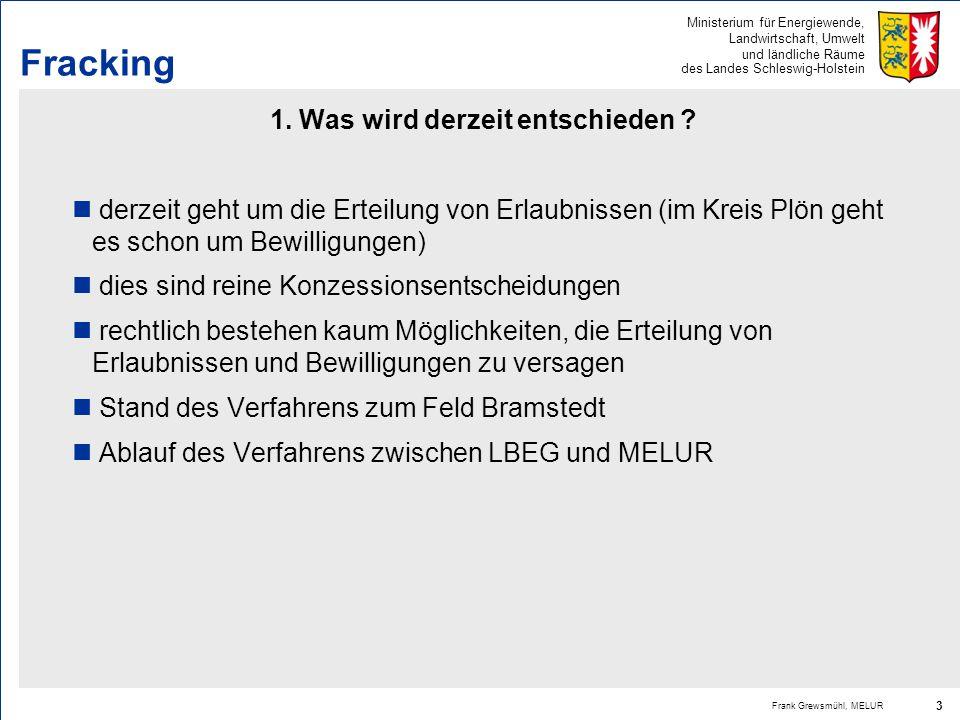 Ministerium für Energiewende, Landwirtschaft, Umwelt und ländliche Räume des Landes Schleswig-Holstein Frank Grewsmühl, MELUR 3 Fracking 1. Was wird d