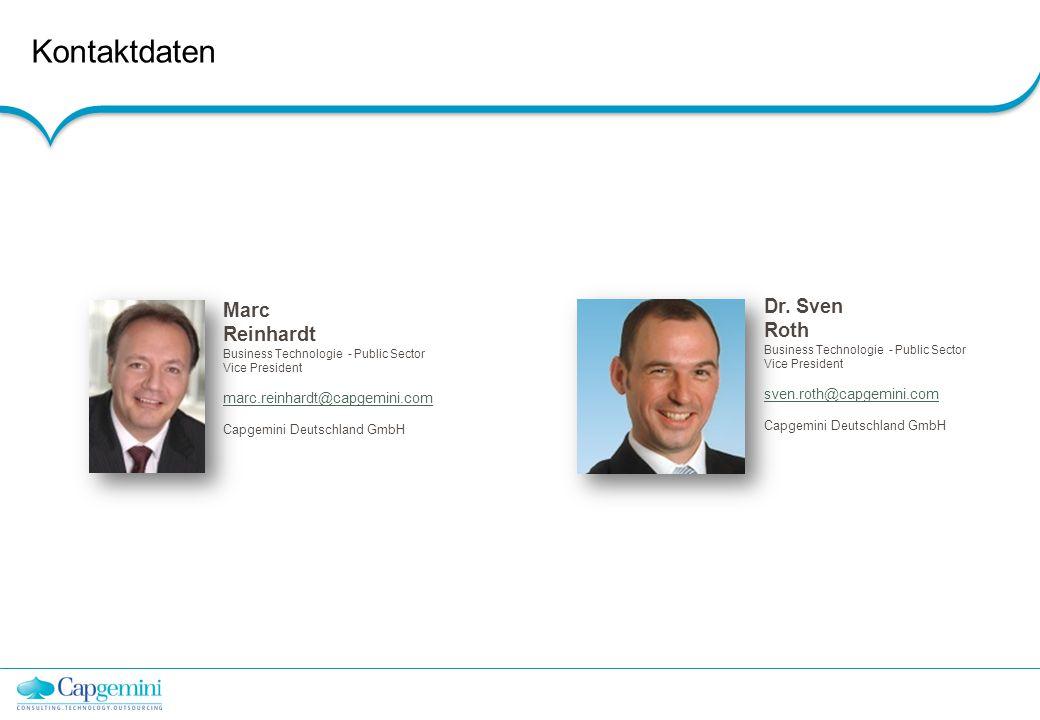 Kontaktdaten Dr. Sven Roth Business Technologie - Public Sector Vice President sven.roth@capgemini.com Capgemini Deutschland GmbH Marc Reinhardt Busin