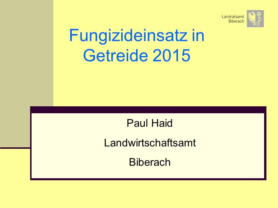 Fungizideinsatz in Getreide 2015 Paul Haid Landwirtschaftsamt Biberach