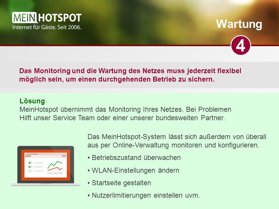 Wartung Das Monitoring und die Wartung des Netzes muss jederzeit flexibel möglich sein, um einen durchgehenden Betrieb zu sichern.