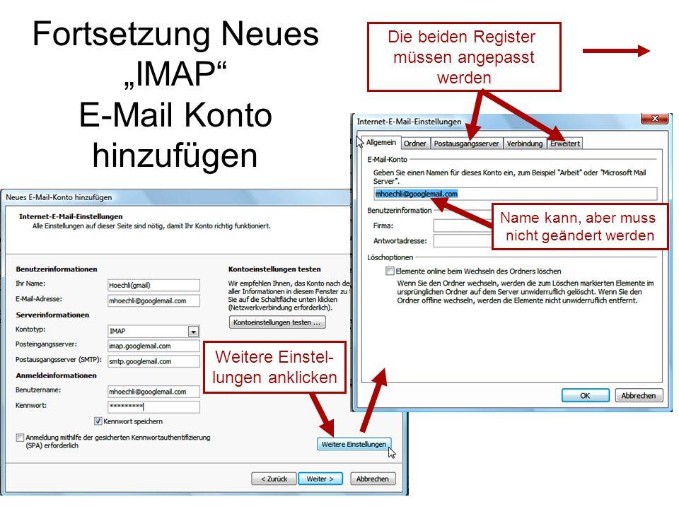 """Fortsetzung Neues """"IMAP E-Mail Konto hinzufügen Die beiden Register müssen angepasst werden Weitere Einstel- lungen anklicken Name kann, aber muss nicht geändert werden"""