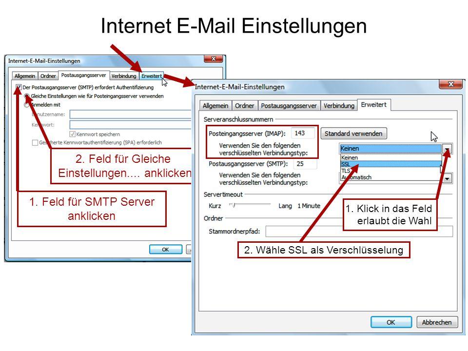 Internet E-Mail Einstellungen 1. Feld für SMTP Server anklicken 2.