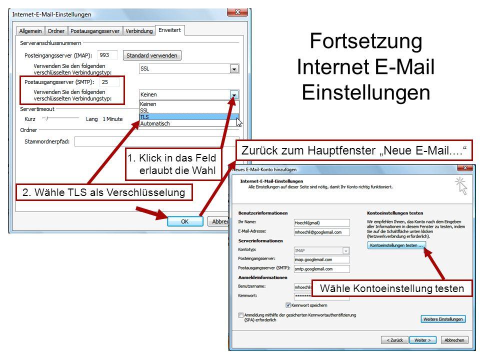 Fortsetzung Internet E-Mail Einstellungen 1. Klick in das Feld erlaubt die Wahl 2.