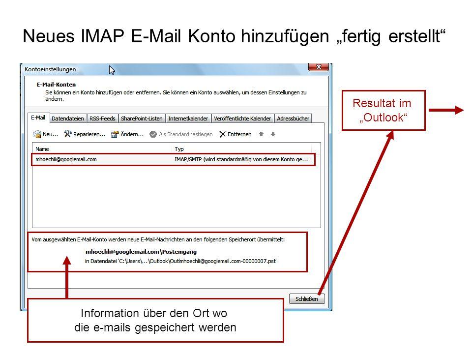 """Neues IMAP E-Mail Konto hinzufügen """"fertig erstellt Resultat im """"Outlook Information über den Ort wo die e-mails gespeichert werden"""