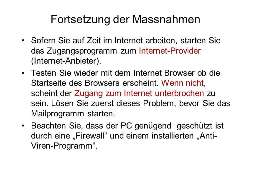 Fortsetzung der Massnahmen Sofern Sie auf Zeit im Internet arbeiten, starten Sie das Zugangsprogramm zum Internet-Provider (Internet-Anbieter).