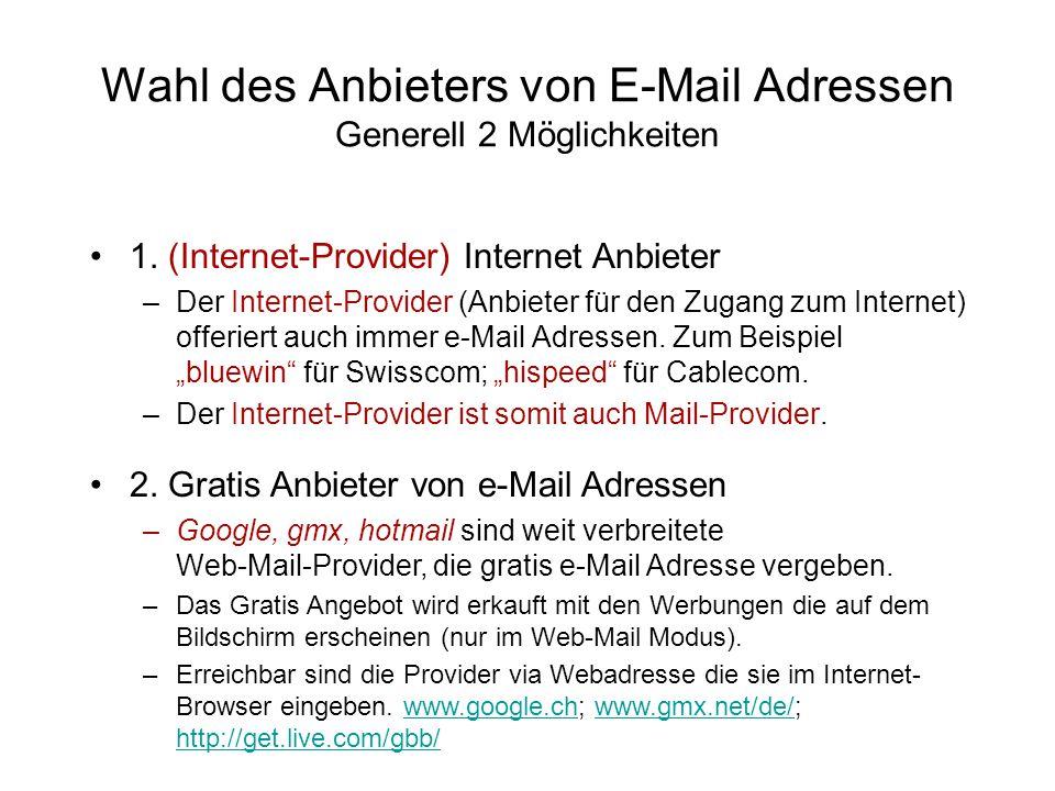 Wahl des Anbieters von E-Mail Adressen Generell 2 Möglichkeiten 1.