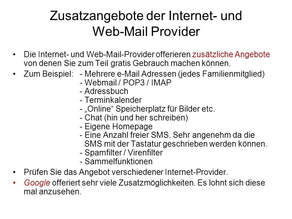 Zusatzangebote der Internet- und Web-Mail Provider Die Internet- und Web-Mail-Provider offerieren zusätzliche Angebote von denen Sie zum Teil gratis Gebrauch machen können.