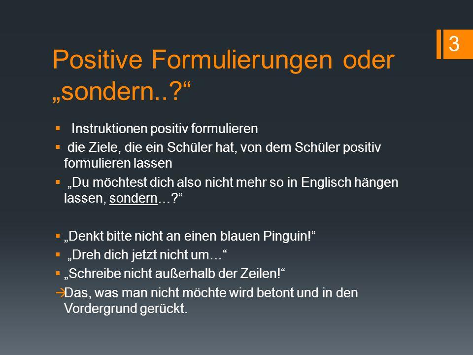 """Positive Formulierungen oder """"sondern..?""""  Instruktionen positiv formulieren  die Ziele, die ein Schüler hat, von dem Schüler positiv formulieren la"""