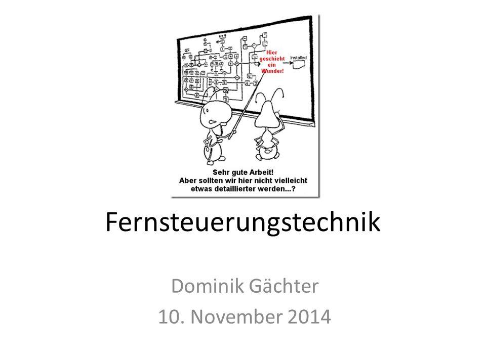 Fernsteuerungstechnik Dominik Gächter 10. November 2014