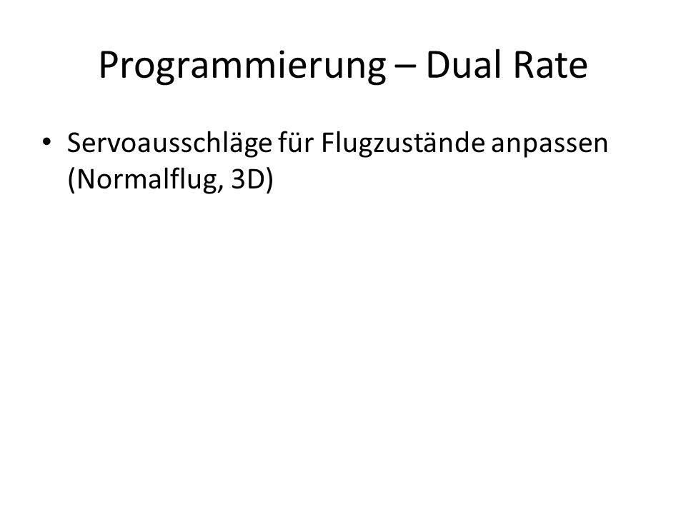 Programmierung – Dual Rate Servoausschläge für Flugzustände anpassen (Normalflug, 3D)