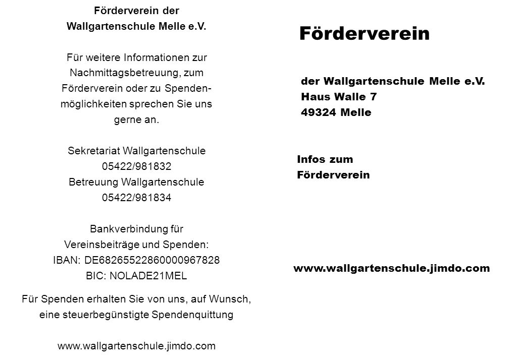 Förderverein der Wallgartenschule Melle e.V. Für weitere Informationen zur Nachmittagsbetreuung, zum Förderverein oder zu Spenden- möglichkeiten sprec