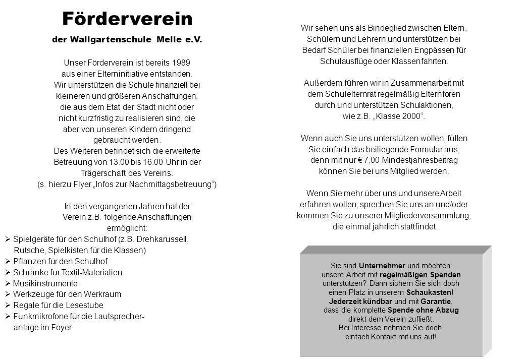 Förderverein der Wallgartenschule Melle e.V. Unser Förderverein ist bereits 1989 aus einer Elterninitiative entstanden. Wir unterstützen die Schule fi