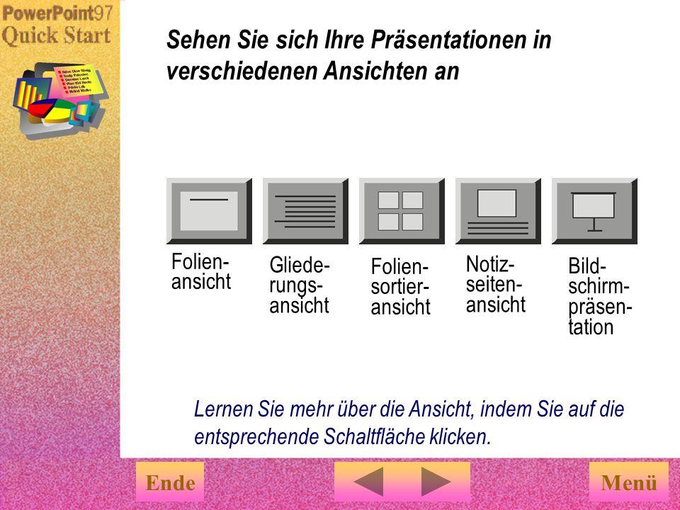 Klicken Sie auf das entsprechende Foliensymbol unten links im Bildschirm, um schnell die Ansicht Ihrer Präsentation zu wechseln. Sehen Sie sich Ihre P