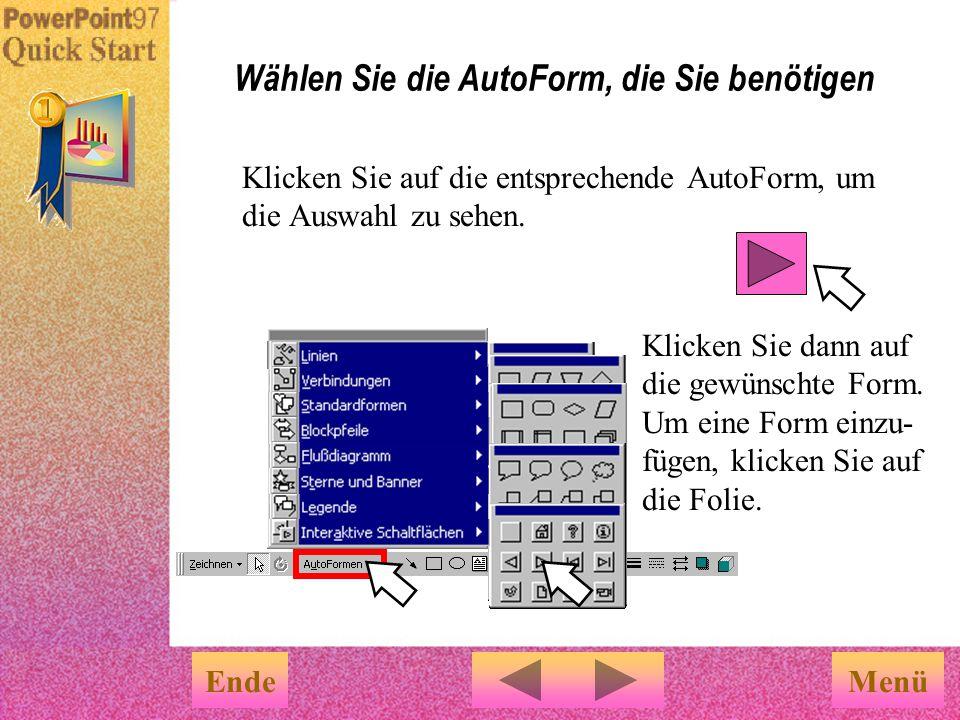 Sie können AutoFormen verwenden, um Diagramme und Veranschaulichungen zu erstellen. Verwenden Sie AutoFormen als Bausteine EndeMenü