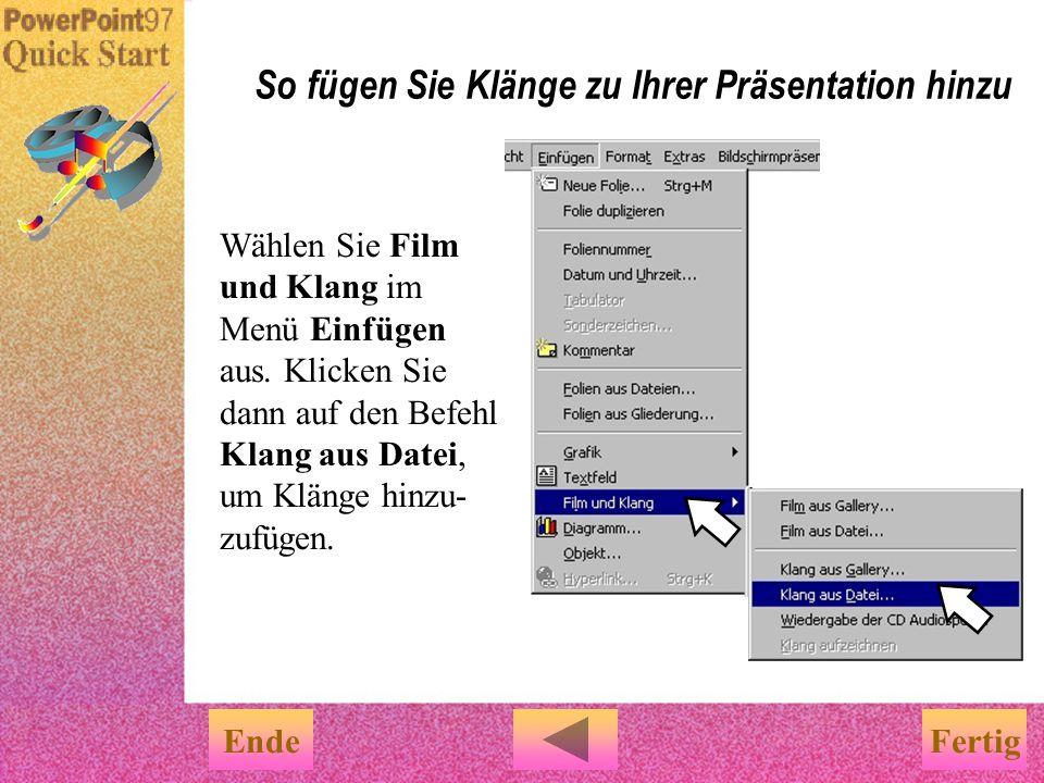 Hier ein paar Möglichkeiten, Klänge in einer Präsentation zu verwenden: u Fügen Sie einen Sprechtext hinzu u Lassen Sie eine CD im Hintergrund spielen