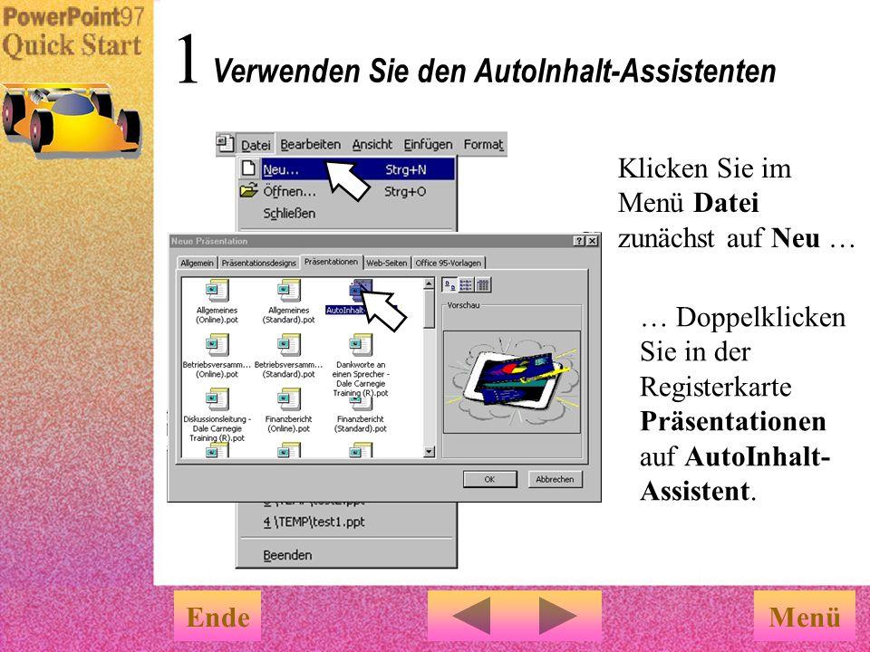 Menü Schneller Einstieg In nur 3 Schritten können Sie Folien, Overhead- Folien, Bildschirmpräsentationen und Vortragsnotizen erstellen. Ende