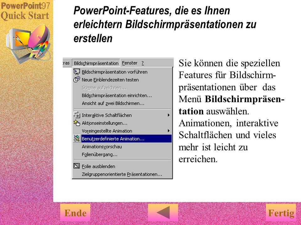 Wie Sie an QuickStart sehen, können Sie interessante Bildschirmpräsentationen mit PowerPoint erstellen, die folgendes beinhalten: u Effekte bei Folien