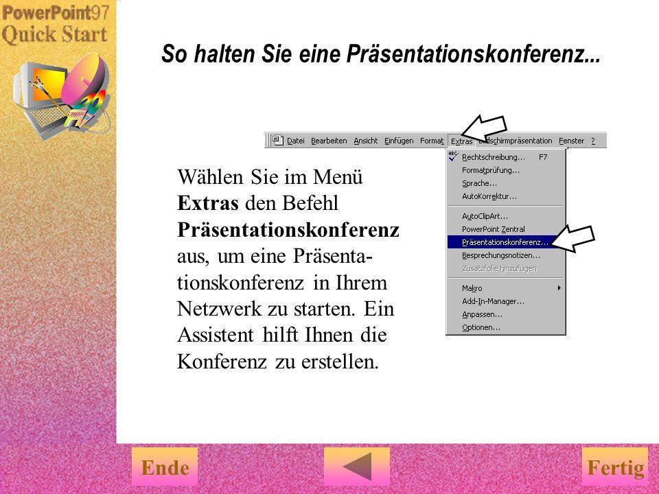 Es gibt eine weitere Möglichkeit für eine Bildschirmpräsentation... … in Ihrem Netzwerk. Diese nennt sich Präsentationskonferenz. Jeder PowerPoint Anw