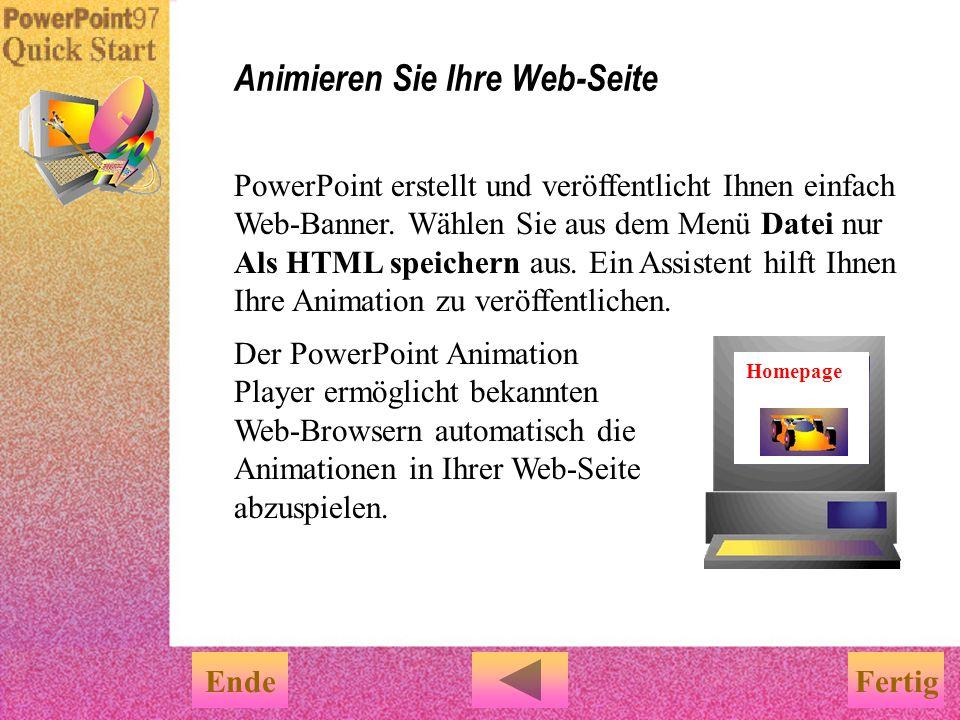 u Sie brauchen keine HTML-Kenntnisse. u Wählen Sie im Menü Datei den Befehl Als HTML speichern aus. u Ein Assistent hilft Ihnen Schritt für Schritt we