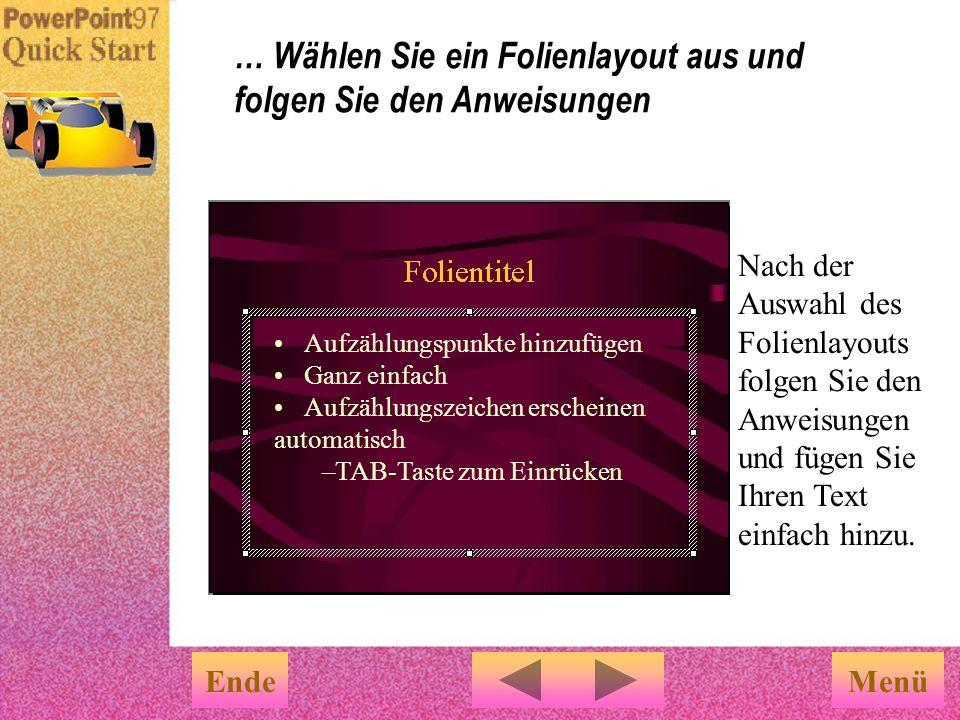 Fügen Sie neue Folien durch Klicken auf Neue Folie in der Symbolleiste Allgemeines hinzu. 2 Im Dialogfeld Folienlayout können Sie ein Präsentations- l