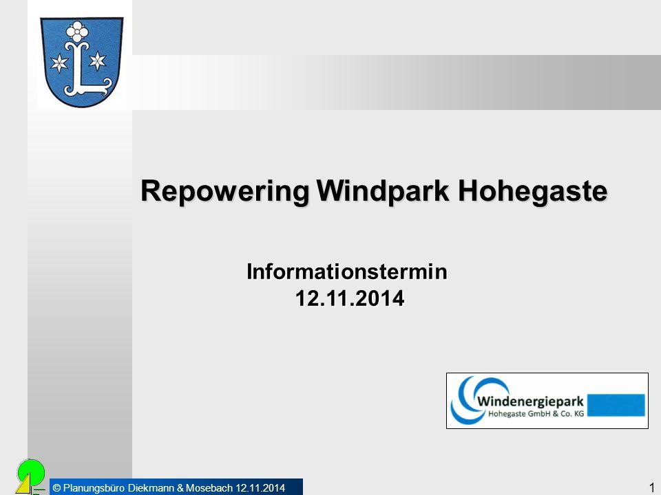 © Planungsbüro Diekmann & Mosebach 12.11.2014 2 Gliederung 1.Planerische Grundlagen des Projektes Repowering Windpark Hohegaste 2.Planungsabsicht 3.Vorarbeiten