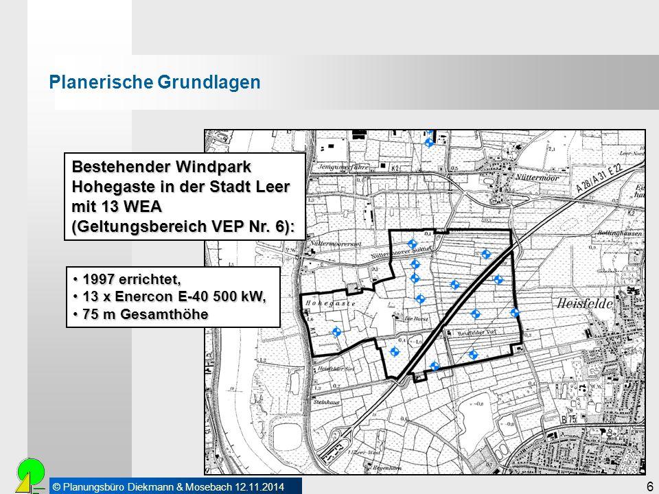 © Planungsbüro Diekmann & Mosebach 12.11.2014 6 Bestehender Windpark Hohegaste in der Stadt Leer mit 13 WEA (Geltungsbereich VEP Nr. 6): 1997 errichte