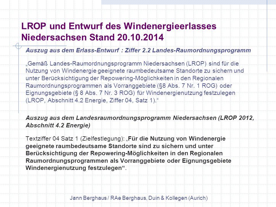 """LROP und Entwurf des Windenergieerlasses Niedersachsen Stand 20.10.2014 Auszug aus dem Erlass-Entwurf : Ziffer 2.2 Landes-Raumordnungsprogramm """"Gemäß"""