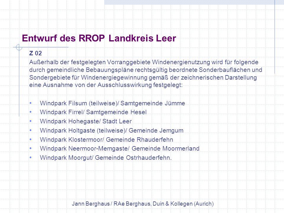 Entwurf des RROP Landkreis Leer Z 02 Außerhalb der festgelegten Vorranggebiete Windenergienutzung wird für folgende durch gemeindliche Bebauungspläne
