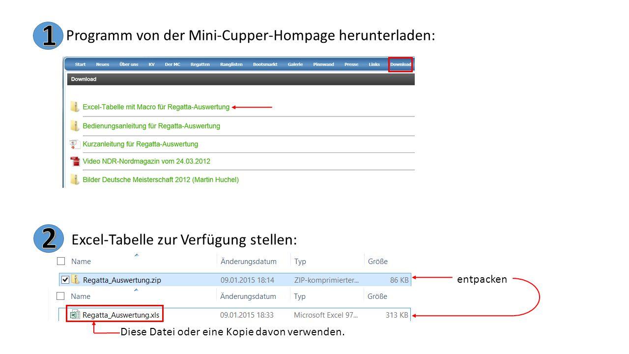 Programm von der Mini-Cupper-Hompage herunterladen: Excel-Tabelle zur Verfügung stellen: entpacken Diese Datei oder eine Kopie davon verwenden.