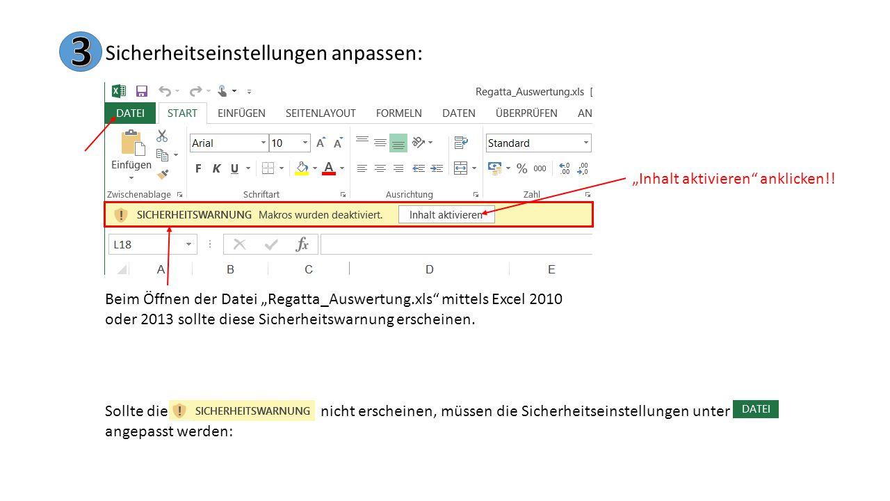 """Sicherheitseinstellungen anpassen: Beim Öffnen der Datei """"Regatta_Auswertung.xls mittels Excel 2010 oder 2013 sollte diese Sicherheitswarnung erscheinen."""