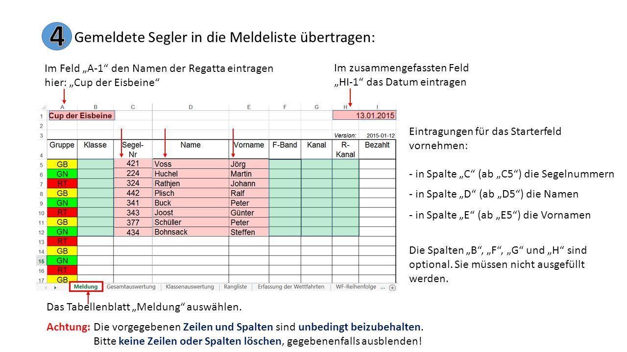 """Gemeldete Segler in die Meldeliste übertragen: Im Feld """"A-1 den Namen der Regatta eintragen hier: """"Cup der Eisbeine Das Tabellenblatt """"Meldung auswählen."""