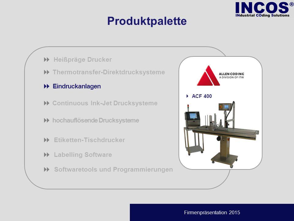 Firmenpräsentation 2015  Thermotransfer-Direktdrucksysteme  Eindruckanlagen  Continuous Ink-Jet Drucksysteme  hochauflösende Drucksysteme  Etiketten-Tischdrucker  Labelling Software   Softwaretools und Programmierungen  Heißpräge Drucker  ACF 400 Produktpalette