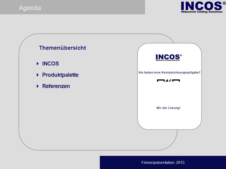 Firmenpräsentation 2015 Agenda  INCOS  Produktpalette  Referenzen Themenübersicht