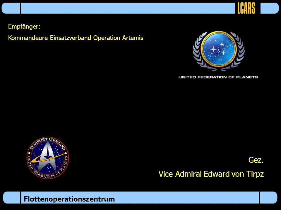 Flottenoperationszentrum Empfänger: Kommandeure Einsatzverband Operation Artemis Gez.
