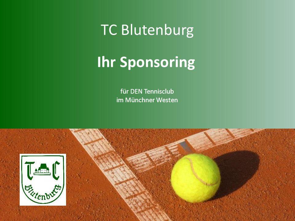 TC Blutenburg für DEN Tennisclub im Münchner Westen Februar 2015 Ihr Sponsoring