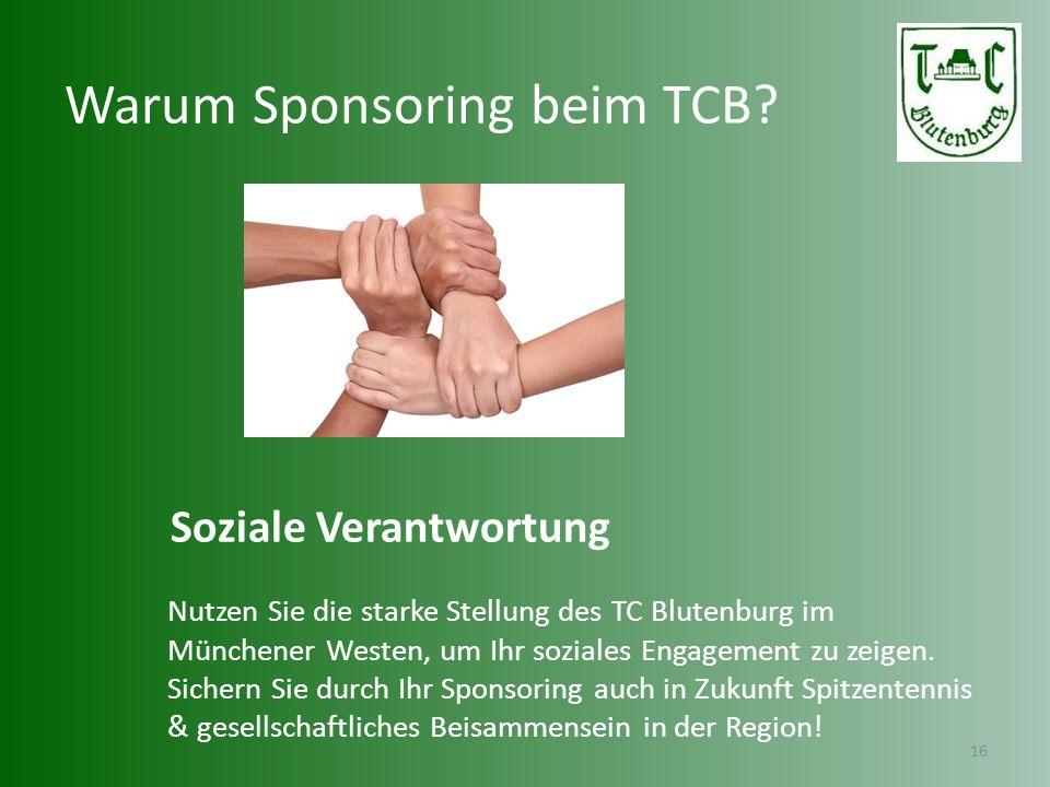 Warum Sponsoring beim TCB? 16 Soziale Verantwortung Nutzen Sie die starke Stellung des TC Blutenburg im Münchener Westen, um Ihr soziales Engagement z