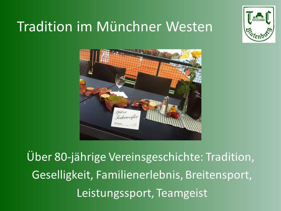Tradition im Münchner Westen Über 80-jährige Vereinsgeschichte: Tradition, Geselligkeit, Familienerlebnis, Breitensport, Leistungssport, Teamgeist