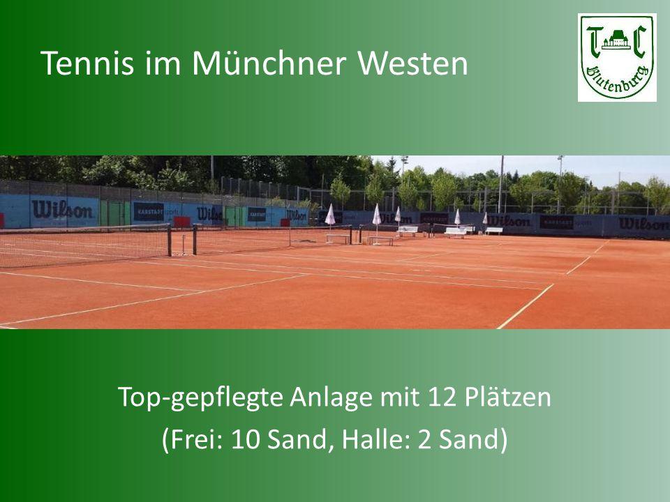 Tennis im Münchner Westen Top-gepflegte Anlage mit 12 Plätzen (Frei: 10 Sand, Halle: 2 Sand)