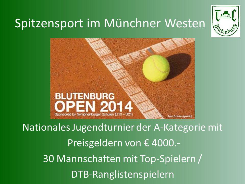 Spitzensport im Münchner Westen Nationales Jugendturnier der A-Kategorie mit Preisgeldern von € 4000.- 30 Mannschaften mit Top-Spielern / DTB-Ranglist