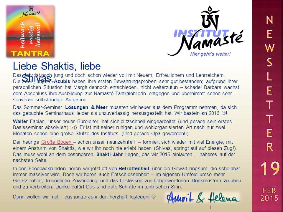 Liebe Shaktis, liebe Shivas, 1 Das Jahr ist noch jung und doch schon wieder voll mit Neuem, Erfreulichem und Lehrreichem.
