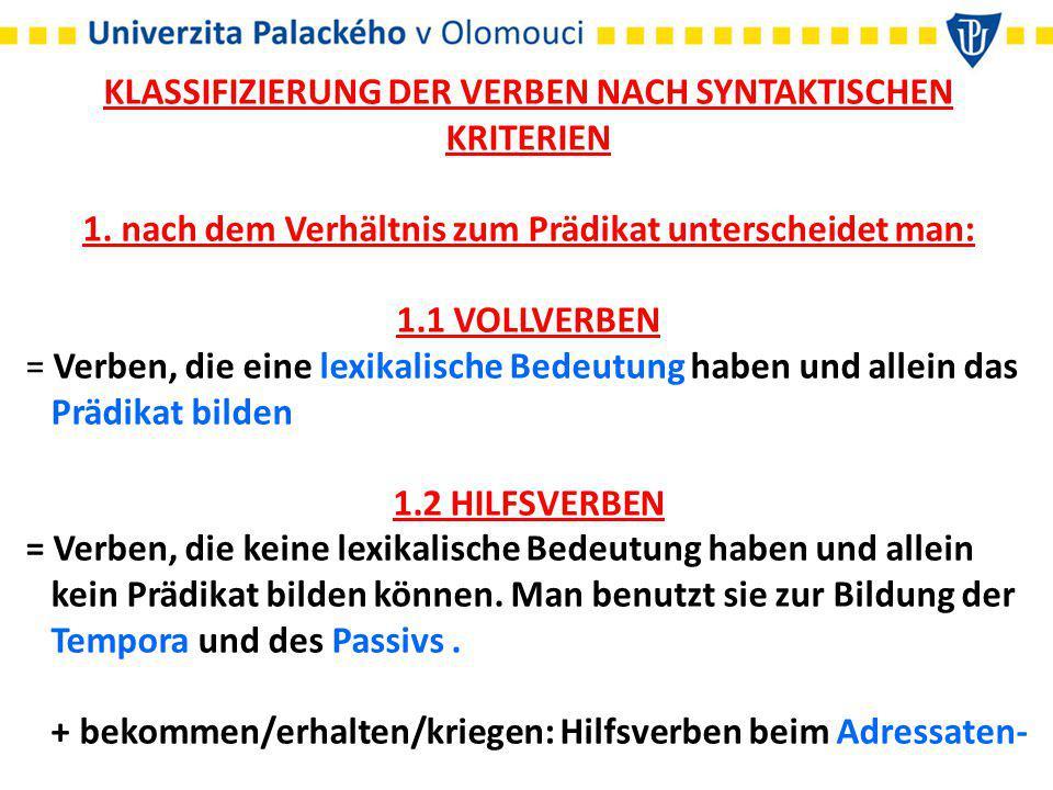KLASSIFIZIERUNG DER VERBEN NACH SYNTAKTISCHEN KRITERIEN 1.