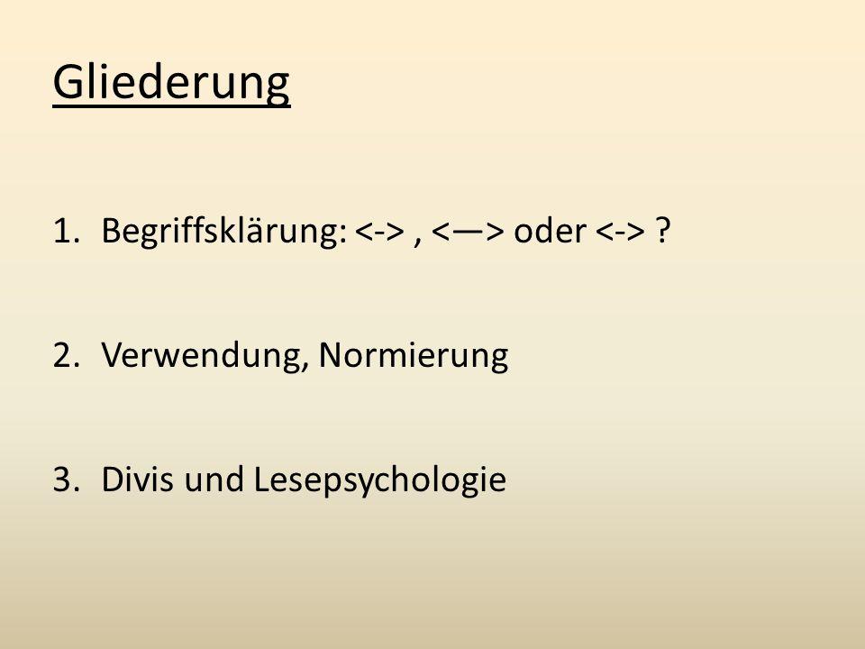 Gliederung 1.Begriffsklärung:, oder ? 2.Verwendung, Normierung 3.Divis und Lesepsychologie