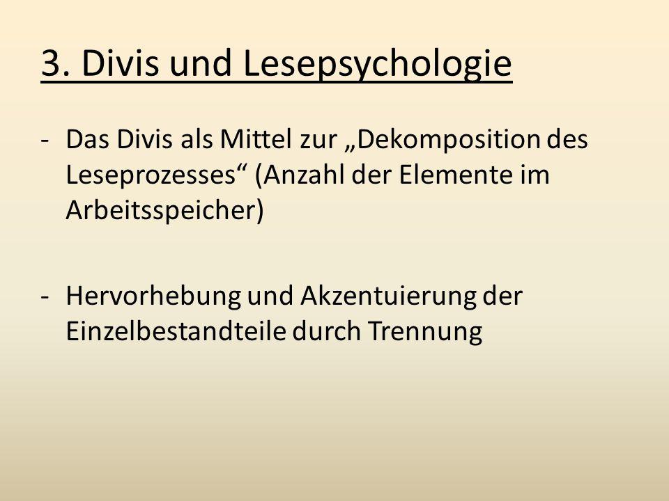 """3. Divis und Lesepsychologie -Das Divis als Mittel zur """"Dekomposition des Leseprozesses"""" (Anzahl der Elemente im Arbeitsspeicher) -Hervorhebung und Ak"""