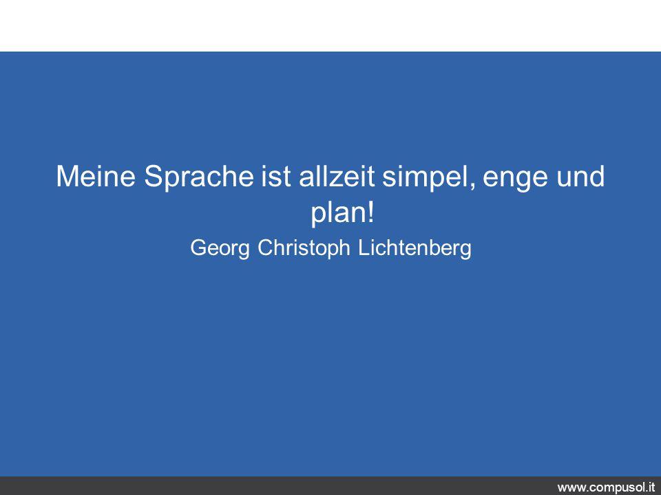 www.compusol.it Meine Sprache ist allzeit simpel, enge und plan! Georg Christoph Lichtenberg