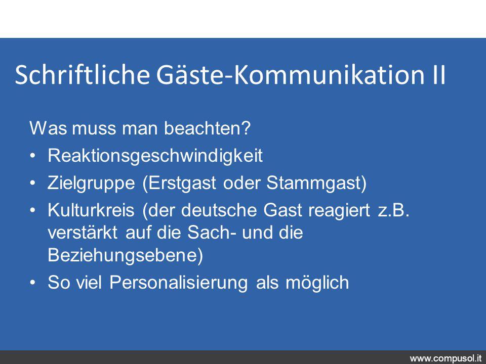 www.compusol.it Schriftliche Gäste-Kommunikation II Was muss man beachten.