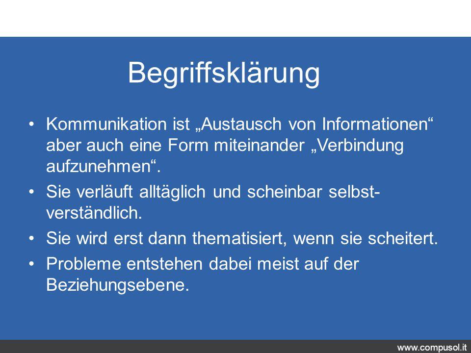 """www.compusol.it Begriffsklärung Kommunikation ist """"Austausch von Informationen aber auch eine Form miteinander """"Verbindung aufzunehmen ."""